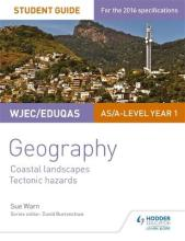 WJEC/Eduqas AS/A-Level Geography Student Guide 2: Coastal Landscapes; Tectonic Hazards: Student guide 2
