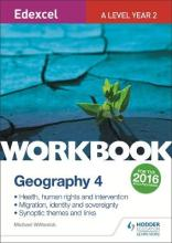 Edexcel A Level Geography Workbook 4: Health, human rights and intervention; Migration, identity and sovereignty; Synoptic themes