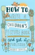 How to Write a Children's Picture Book and Get it Published, 2nd Edition