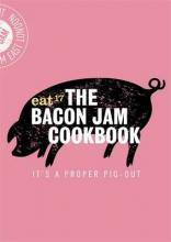 The Bacon Jam Cookbook