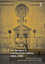 The Baroque in Architectural Culture, 1880-1980