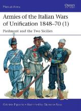Armies of the Italian Wars of Unification 1848-70 1: 1