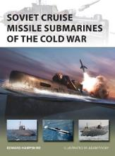 Soviet Cruise Missile Submarines of the Cold War