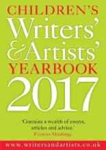 Children's Writers' & Artists' Yearbook 2017 2017