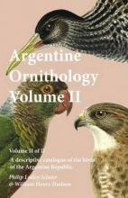 Argentine Ornithology, Volume II (of II) - A Descriptive Catalogue of the Birds of the Argentine Republic.