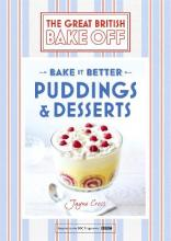 Great British Bake Off - Bake it Better (No.5): Puddings & Desserts