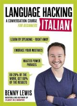 LANGUAGE HACKING ITALIAN (Learn How to Speak Italian - Right Away)