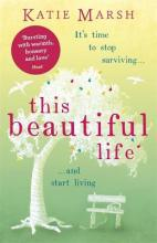 This Beautiful Life: the emotional and uplifting new novel from the #1 bestseller