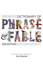 Brewer's Dictionary of Phrase and Fable (20th edition)