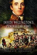 Inside Wellington's Peninsular Army - 1808- 814