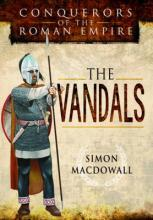 Conquerors of the Roman Empire: The Vandals