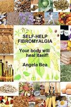 "Self-Help Fibromyalgia ""Your Body Will Heal Itself"""