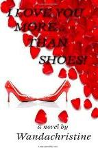 I Love You More...Than Shoes!