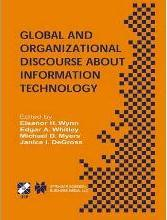 Global and Organizational Discourse about Information Technology