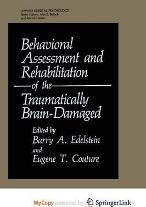 Behavioral Assessment and Rehabilitation of the Traumatically Brain-Damaged