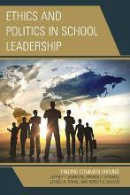 Ethics and Politics in School Leadership