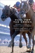 Duel for the Crown: Affirmed, Alydar, and Racing