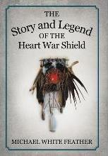 The Story and Legend of the Heart War Shield