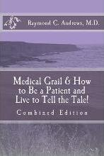Medical Grail & How to Be a Patient and Live to Tell the Tale!
