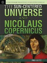 The Sun-Centered Universe and Nicolaus Copernicus