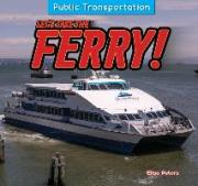 Let's Take the Ferry!