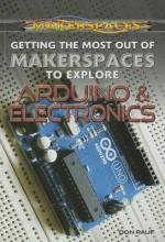 Getting the Most Out of Makerspaces to Explore Arduino & Electronics