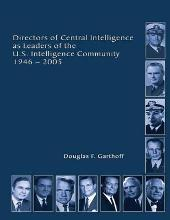 Directors of Central Intelligence and Leaders of the U.S. Intelligence Community