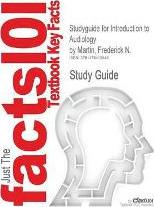 Studyguide for Introduction to Audiology by Martin, Frederick N., ISBN 9780132108218