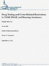 Drug Testing and Crime-Related Restrictions in Tanf, Snap, and Housing Assistance