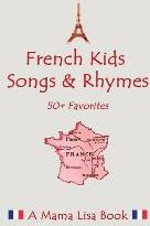 French Favorite Kids Songs and Rhymes