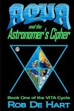 Aqua and the Astronomer's Cipher (Book One of the Vita Cycle)