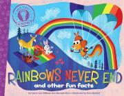 Did You Know: Rainbows Never End