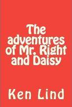 The Adventures of Mr. Right and Daisy