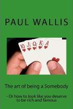 The Art of Being a Somebody
