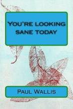 You're Looking Sane Today