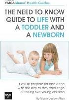 The Need to Know Guide to Life with a Toddler and a Newborn