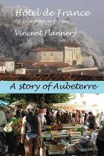Hotel de France, an Irishman in France. (a Story of Aubeterre)