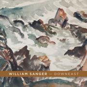 William Sanger -- Downeast