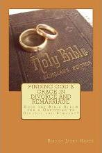 Finding God's Grace in Divorce and Remarriage