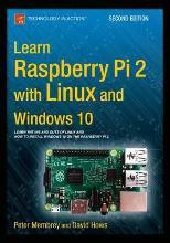 Learn Raspberry Pi 2 with Linux and Windows 10 2015