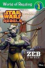 World of Reading Star Wars Rebels: Zeb to the Rescue