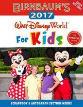 Birnbaum's 2017 Walt Disney World For Kids