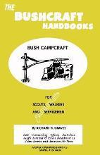 The Bushcraft Handbooks - Bush Campcraft
