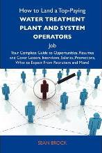 How to Land a Top-Paying Water Treatment Plant and System Operators Job