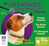 Jack Russell Dog Detective Collection 1: The Sausage Situation / The Buried Biscuits / The Kitnapped Creature