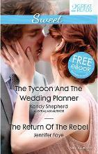 THE TYCOON AND THE WEDDING PLANNER/THE RETURN OF THE REBEL