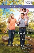 THE GOOD GIRL'S SECOND CHANCE/THE BOSS'S MARRIAGE PLAN