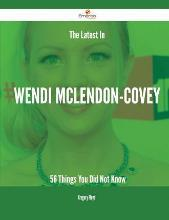 The Latest in Wendi McLendon-Covey - 56 Things You Did Not Know