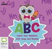ABC: Learn Your Alphabet with Songs and Rhymes