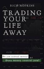 Trading Your Life Away